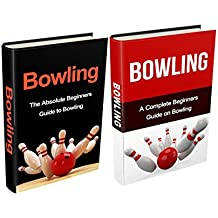 Bowling: Bowling Box Set (2 in 1): Bowling for Beginners, Bowling Basics & Fundamentals - A Complete Bowling Guide (Bowling, Bowling Basics, Bowling Fundamentals, ... a pro, bowling tips, Bowl) (English Edition)