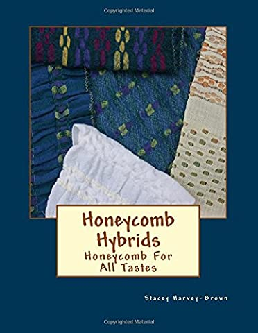 Honeycomb Hybrids: Honeycomb For All Tastes