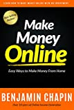 Make Money Online: Easy Ways To Make Money From Home (Fast Easy Ways To Make Money On Ebay, Fiverr and More!)