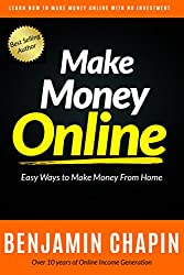 Make Money Online: Easy Ways To Make Money From Home (Fast Easy Ways To Make Money On Ebay, Fiverr and More!) (English Edition)