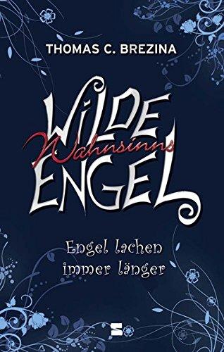 Wilde Wahnsinnsengel, Band 02: Engel lachen immer länger