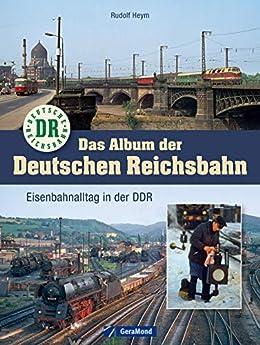 Album der Deutschen Reichsbahn - Bildband und Dokumentation über die Eisenbahn in der DDR von 1949 bis 1993, inkl. nostaligschem Foto-Material und Geschichten auf rund 140 Seiten