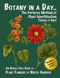 Botany in a Day: The Patterns Method of Plant Identification by Thomas J. Elpel (2013-06-10)