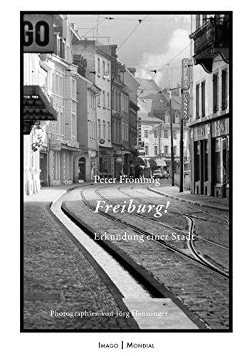 Freiburg!: Erkundung einer Stadt (Imago Mondial 5)