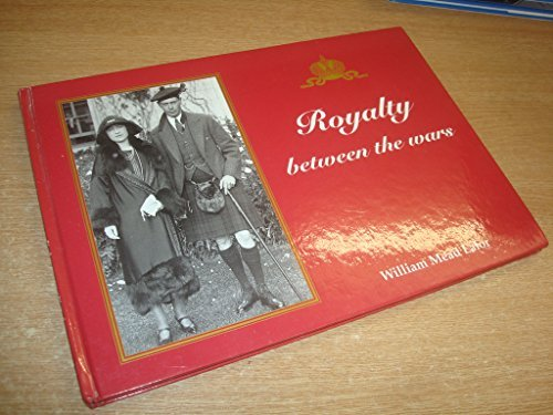 Royalty between the Wars: A Picture Album by William Mead Lalor (1999-10-01)
