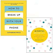 How to break up with your phone [hardcover] and mindful drinking 2 books collection set