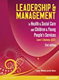 Leadership and Management in Health and Social Care Level 5: Level 5: NVQ/SVQ (Leadership & Management)