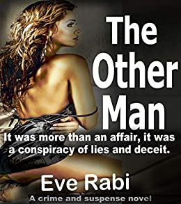 The Other Man - Fight back, fight hard, like his life depended on it, because … it did! : Crime and Suspense (English Edition) de [Rabi, Eve]