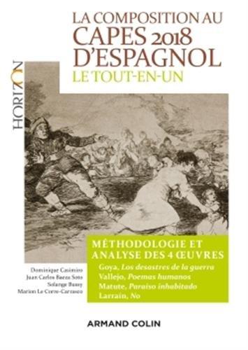 La composition au CAPES 2018 d'espagnol - Le tout-en-un: Mthodologie et analyse des 4 oeuvres