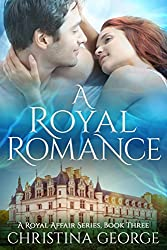 A Royal Romance Book Three: A paranormal, time travel, royal romance (English Edition)