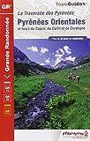 Traversée des Pyrénées ; Pyrénées Orientales et tours du Capcir, du Carlit et de Cerdagne