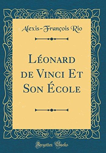 L'Onard de Vinci Et Son Cole (Classic Reprint)