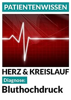 Diagnose: Bluthochdruck: Herz & Kreislauf (Patientenwissen 4)