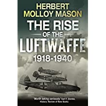 The Rise of the Luftwaffe, 1918-1940 (English Edition)