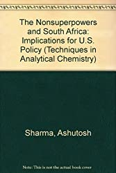 The Nonsuperpowers and South Africa: Implications for U.S. Policy (Techniques in Analytical Chemistry)