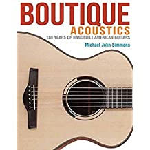 Boutique Acoustics: 180 Years of Handbuilt American Guitars