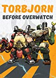 Torbjorn: Before Overwatch (English Edition)