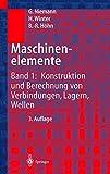 Image de Maschinenelemente: Band 1: Konstruktion und Berechnung von Verbindungen, Lagern, Wellen