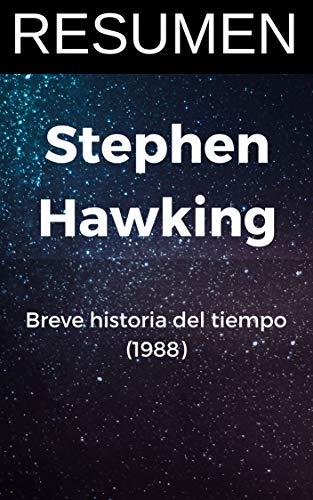 RESUMEN - BREVE HISTORIA DEL TIEMPO (Stephen Hawking): Del big bang a los agujeros negros