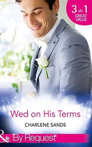Wed on His Terms: Million-Dollar Marriage Merger (Napa Valley Vows, Book 1) / Seduction on the CEO's Terms (Napa Valley Vows, Book 2) / The Billionaire's ... Vows, Book 3) (Mills & Boon By Request)