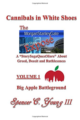 cannibals-in-white-shoes-the-morganstanleygate-expose-volume-1-big-apple-battleground