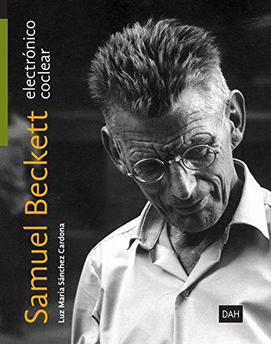 Samuel Beckett electrónico: Samuel Beckett coclear por Luz María Sánchez Cardona