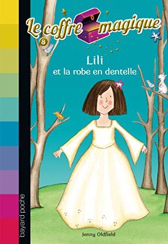 Le coffre magique, Tome 8 : Lili et la robe de dentelle -