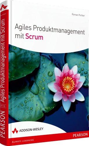 Agiles Produktmanagement mit Scrum (Sonstige Bücher AW)