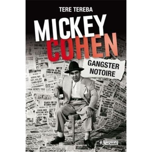 Mickey Cohen: Gangster notoire by Tere Tereba (October 29,2012)