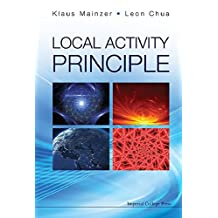 Local Activity Principle: The Cause of Complexity and Symmetry Breaking by Klaus Mainzer (2013-03-15)