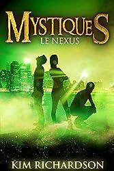 Mystiques,Tome 3 : Le Nexus