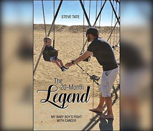 The 20-Month Legend: My Baby Boy\'s Fight with Cancer