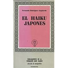 EL HAIKU JAPONÉS. Historia y traducción. Evolución y triunfo del haikai, breve poema sensitivo