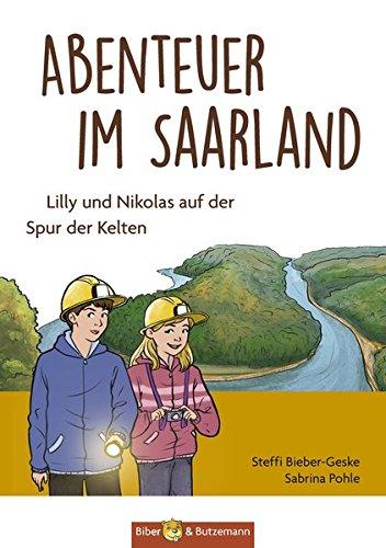 Abenteuer im Saarland - Lilly und Nikolas auf der Spur der Kelten (Für Halloween-schatzsuche Kinder)