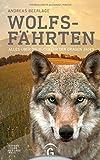 Wolfsfährten: Alles über die Rückkehr der grauen Jäger - Andreas Beerlage