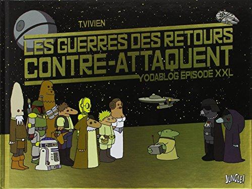 Les guerres des retours contre-attaquent : Yodablog épisode XXL par Thierry Vivien