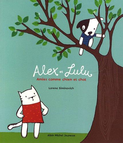 Alex et Lulu : Amies comme chien et chat par Lorena Siminovich