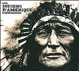 Les indiens d'Amérique - Expériences - Guy Trédaniel éditeur - 04/10/2013