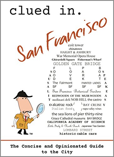 Clued In San Francisco The Concise And Opinionated Guide To The