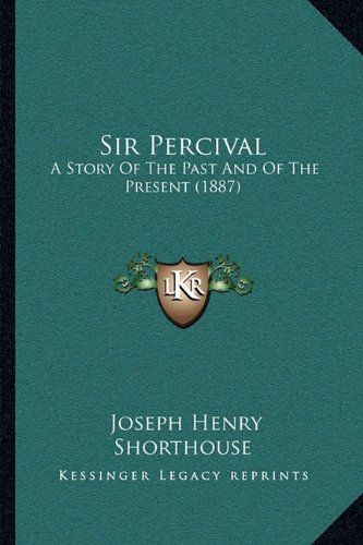 Sir Percival: A Story of the Past and of the Present (1887)