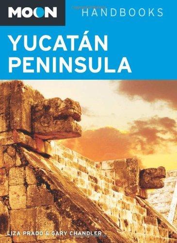 Moon Yucat? Peninsula (Moon Handbooks) by Liza Prado (2013-11-19)