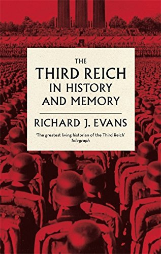 The Third Reich in History and Memory by Sir Richard J. Evans FBA FRSL FRHistS (2016-02-04)