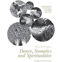 Dance, Somatics and Spiritualities – Contemporary Sacred Narratives