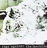 Rage Against the Machine by Rage Against the Machine -