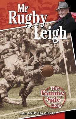 [Mr Rugby Leigh: The Tommy Sale Story] (By: Tommy Sale) [published: March, 2010] par Tommy Sale