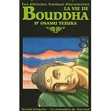 La vie de Bouddha, Tome 8 : Le Monastère de Jetavana