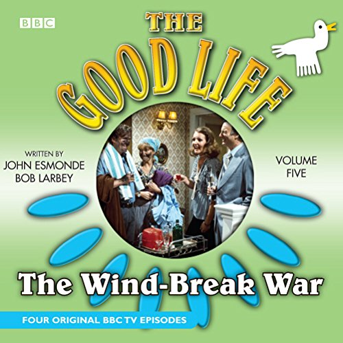 The Good Life: Volume Five: The Wind-Break War: Wind-Break War v. 5