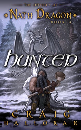 Hunted: The Odyssey of Nath Dragon - Book 4 (The Lost Dragon Chronicles 1)