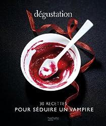 Dégustation: 30 recettes pour séduire un vampire