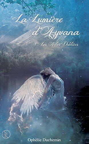La lumière d'Ayvana 1 : Les ailes oubliées